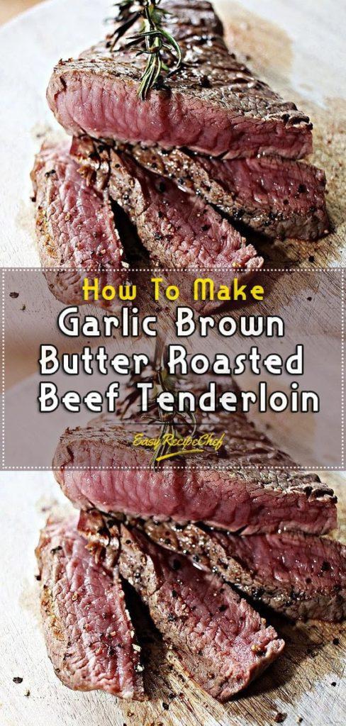 How To Make Garlic Brown Butter Roasted Beef Tenderloin